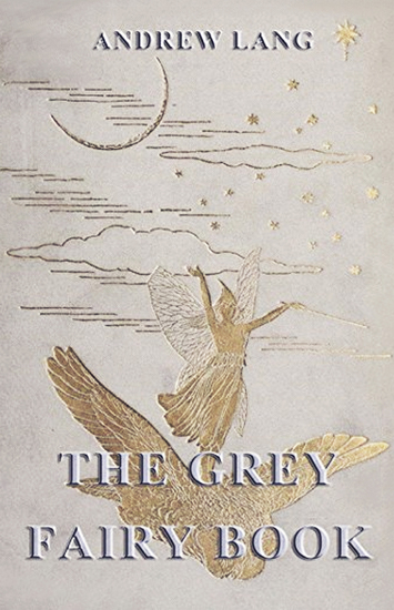 The Grey Fairy Book - [Illustrated Edition] - cover