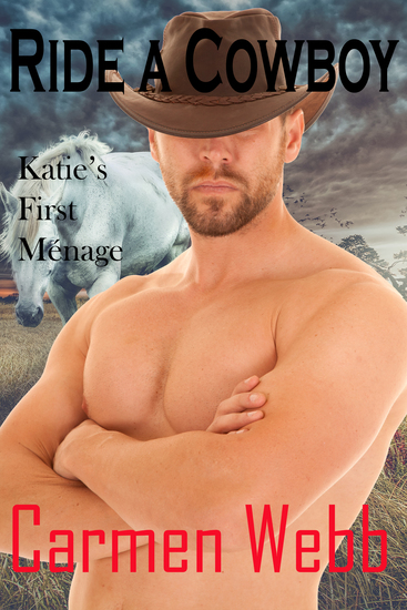 Ride A Cowboy - Katie's First Ménage - cover
