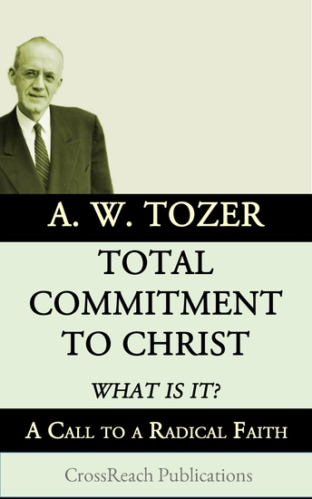 Total Commitment to Christ: What is it? - A Call to a Radical Faith - cover