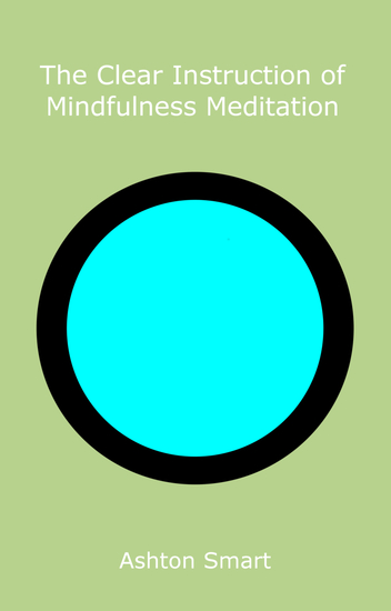 The Clear Instruction of Mindfulness Meditation - cover