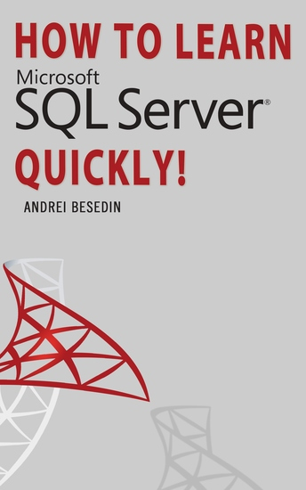 How To Learn Microsoft SQL Server Quickly! - cover