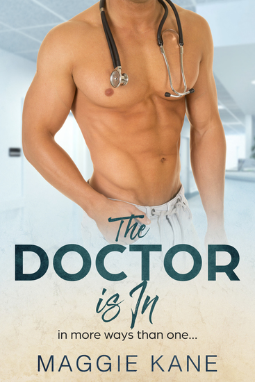 The Doctor Is In (In More Ways Than One) - A Contemporary Romance Story - cover