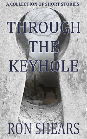 Through the Keyhole - A collection of short stories - cover