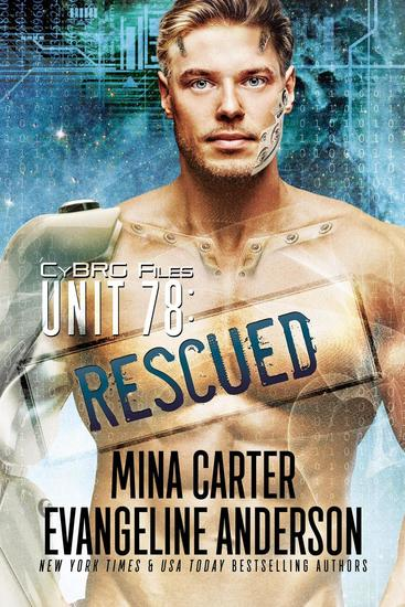 Unit 78: Rescued - CyBRG Files #2 - cover