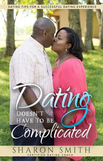 Dating Doesn't Have To Be Complicated - cover