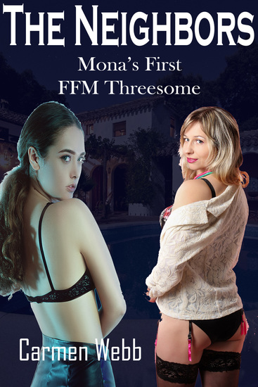 The Neighbors - Mona's First FFM Threesome - cover