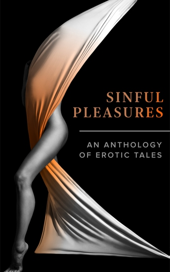 Sinful Pleasures - An Anthology of Erotic Tales - cover