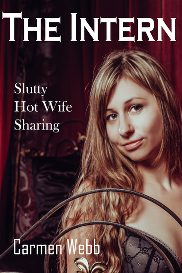 The Intern - Slutty Hot Wife Sharing - cover