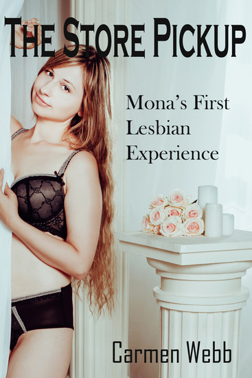 The Store Pickup - Mona's First Lesbian Experience - cover