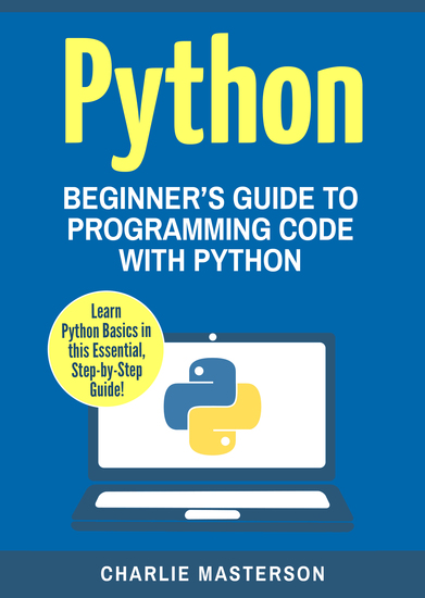 Python - Beginner's Guide to Programming Code with Python - cover