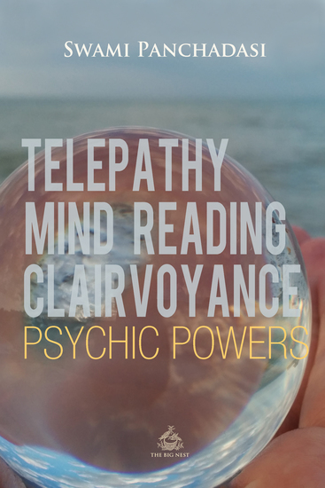 Telepathy Mind Reading Clairvoyance and Other Psychic Powers - cover