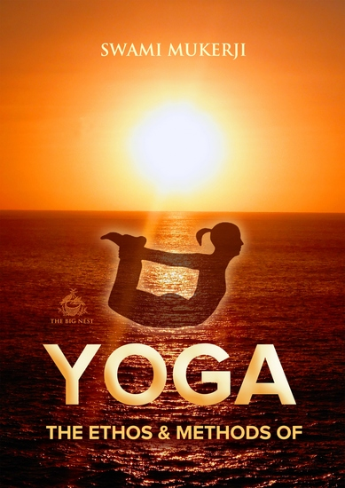 The Ethos and Methods of Yoga - cover