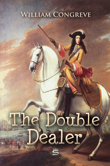 The Double-Dealer: A Comedy - cover