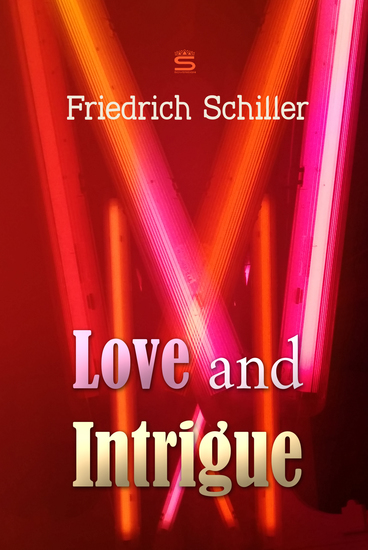 Love and Intrigue: A Tragedy - cover