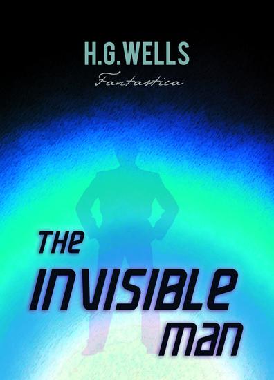 The Invisible Man: A Grotesque Romance - cover