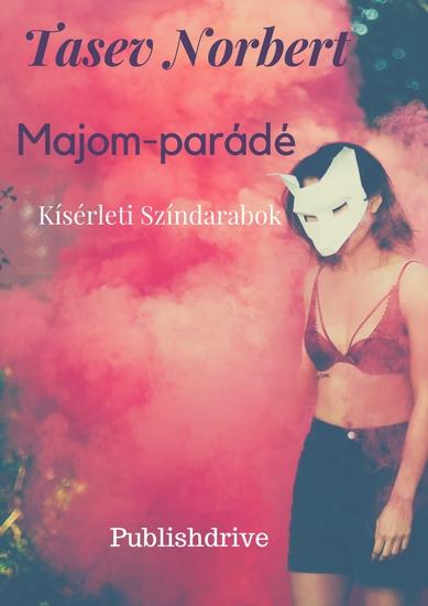 Majom-parádé - Kísérleti Színdarabok - cover