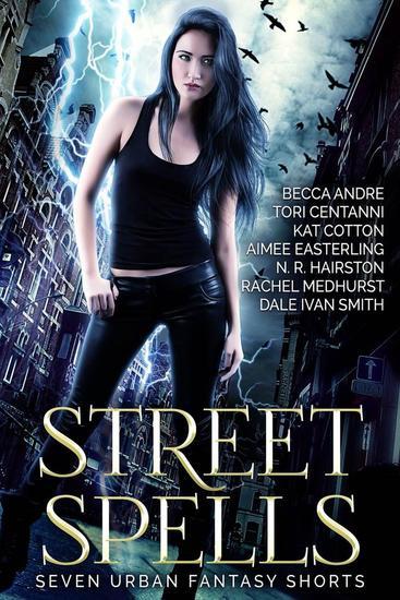 Street Spells: Seven Urban Fantasy Shorts - cover