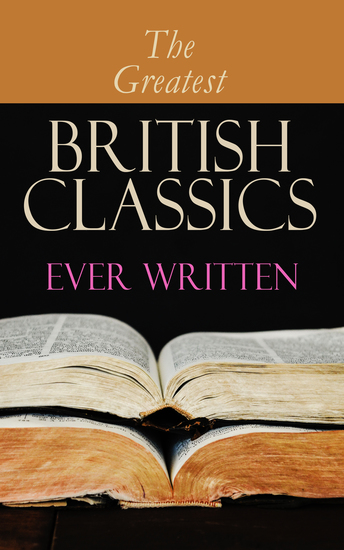 The Greatest British Classics Ever Written - Diary of a Nobody Sons and Lovers Wuthering Heights Alice in Wonderland Heart of Darkness Ulysses Arms and the Man The War of the Worlds Howards End Jude the Obscure Hamlet… - cover