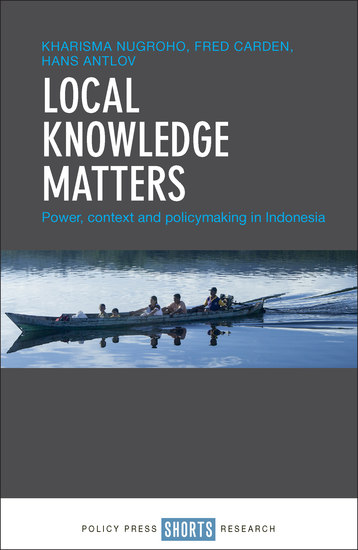 Local knowledge matters - Power context and policy making in Indonesia - cover