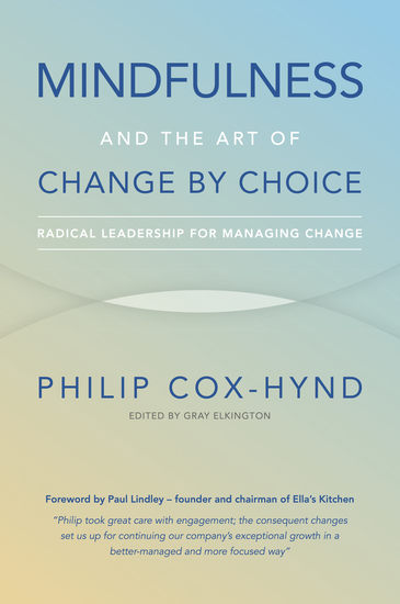 Mindfulness and the Art of Change by Choice - Radical leadership for managing change - cover