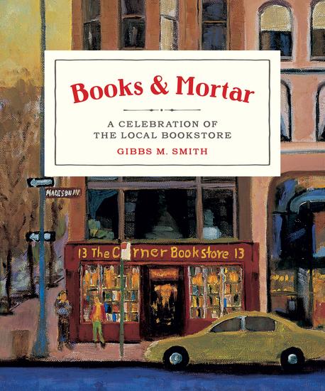 Books & Mortar - A Celebration of the Local Bookstore - cover