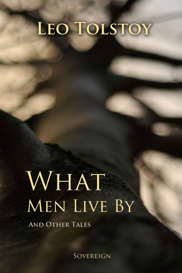 What Men Live By and Other Tales - cover