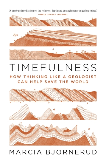 Timefulness - How Thinking Like a Geologist Can Help Save the World - cover