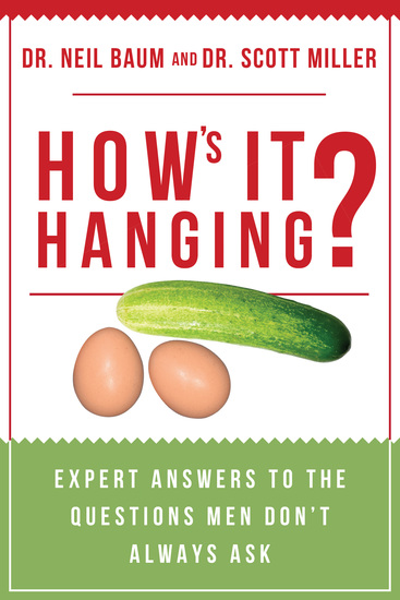 How's It Hanging? - Expert Answers to the Questions Men Don't Always Ask - cover