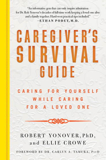 Caregiver's Survival Guide - Caring for Yourself While Caring for a Loved One - cover