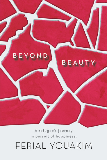 Beyond Beauty - A Refugee's Journey in Pursuit of Happiness - cover