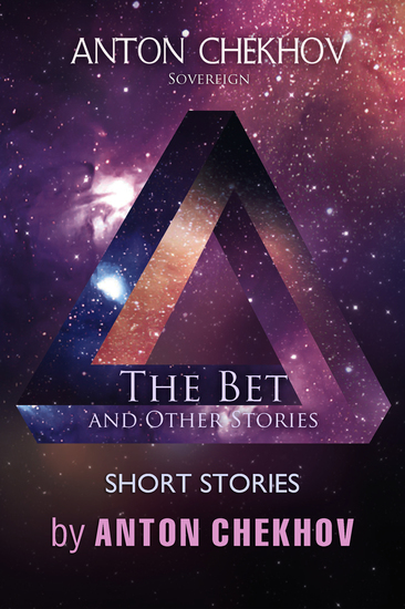 Short Stories by Anton Chekhov: The Bet and Other Stories Volume 7 - cover