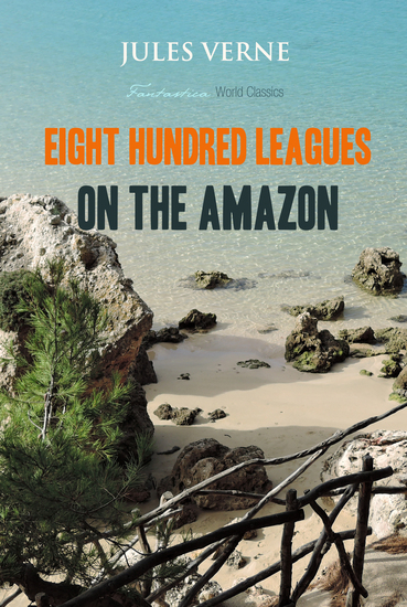 Eight Hundred Leagues on the Amazon - cover