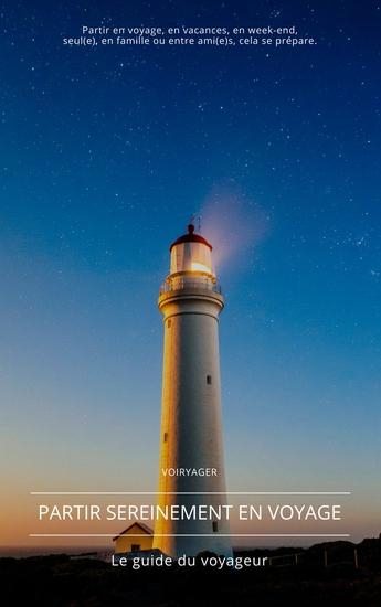 Partir sereinement en voyage - Le guide du voyageur - cover