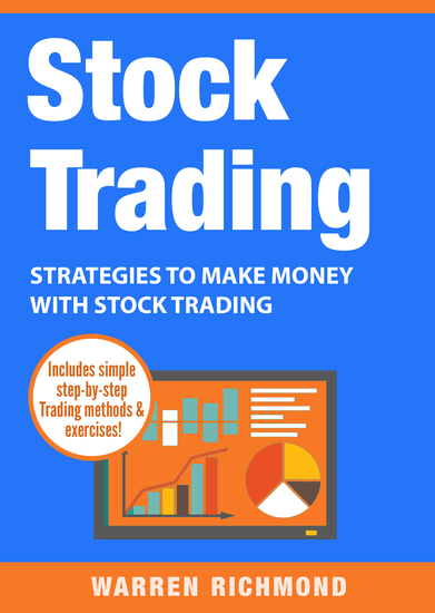 Stock Trading - Strategies to Make Money with Stock Trading - cover