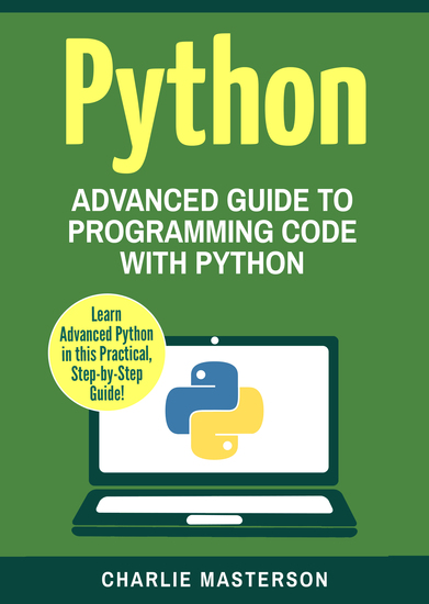 Python - Advanced Guide to Programming Code with Python - cover