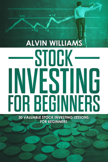 Stock Investing for Beginners - 30 Valuable Stock Investing Lessons for Beginners - cover