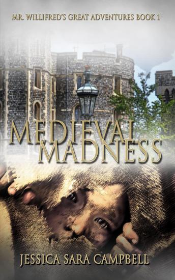 Medieval Madness - Mr Willifred's Great Adventures - cover