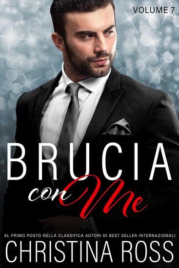 Brucia con Me (Volume 7) - Brucia con Me #7 - cover
