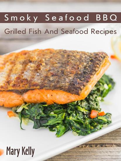 Smoky Seafood BBQ - Grilled Fish And Seafood Recipes - cover