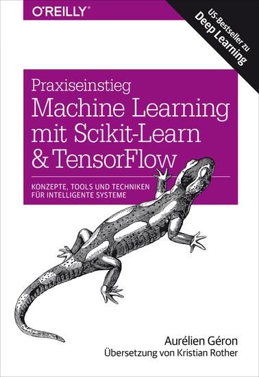 Praxiseinstieg Machine Learning mit Scikit-Learn und TensorFlow - Konzepte Tools und Techniken für intelligente Systeme - cover