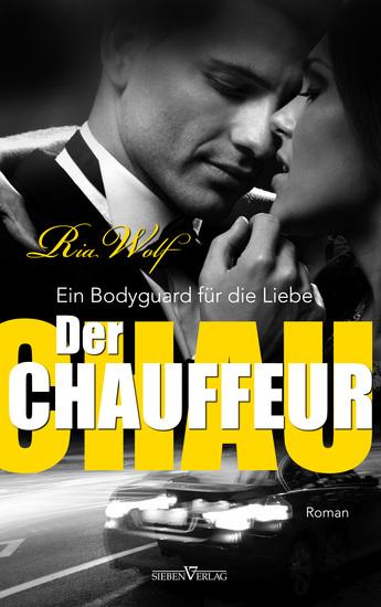 Der Chauffeur - Ein Bodyguard für die Liebe - cover