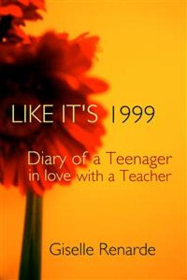 Like It's 1999 - Diary of a Teenager in Love with a Teacher - cover
