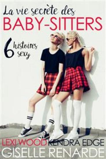 La vie secrète des baby-sitters - six histoires sexy - cover