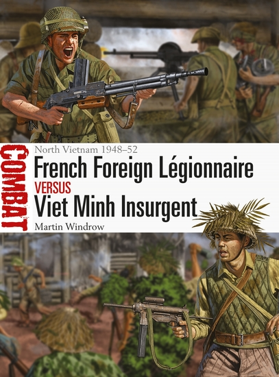 French Foreign Légionnaire vs Viet Minh Insurgent - North Vietnam 1948–52 - cover