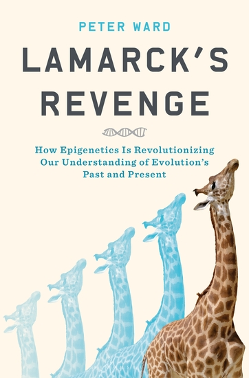 Lamarck's Revenge - How Epigenetics Is Revolutionizing Our Understanding of Evolution's Past and Present - cover