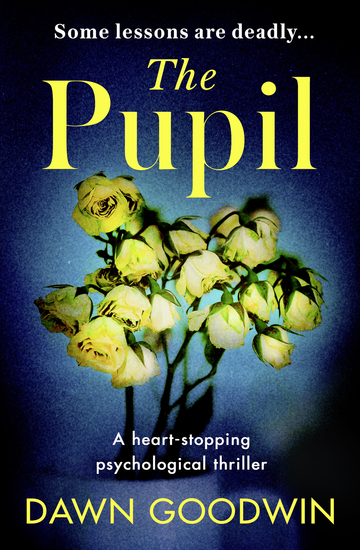 The Pupil - An unforgettable psychological thriller with a shocking twist perfect for summer reading - cover