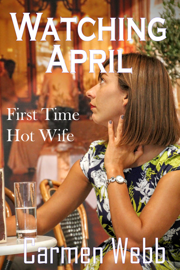 Watching April - First Time Hot Wife - cover