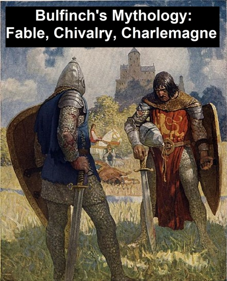 Bulfinch's Mythology: Fable Chivalry Charlemagne - cover