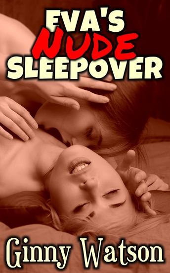 Eva's Nude Sleepover - cover
