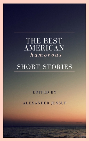 The Best American Humorous Short Stories - Story Collection - cover